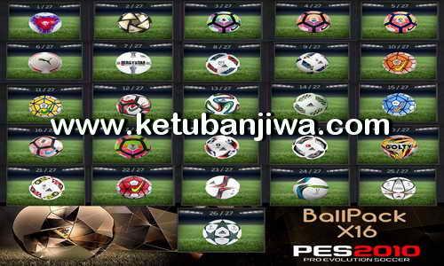 PES 2010 Balls Pack X16 Season 2016-2017 by PESEdit Style Ketuban Jiwa