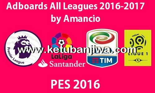 PES 2016 Adboards Big Pack All Leagues Season 2016-2017 by Amancio Ketuban Jiwa