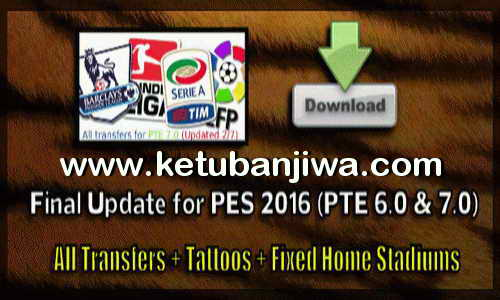 PES 2016 Final Update For PTE Patch 6.0 or 7.0 by Kimizan Ketuban Jiwa