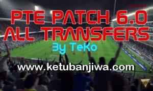 PES 2016 PTE 6.0 Full Transfer Update Season 16-17 by TeKo Ketuban Jiwa