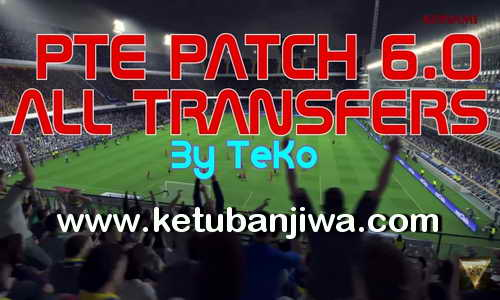 PES 2016 PTE 6.0 Full Transfer Update Season 16-17 by TeKo Ketuban Jiwa