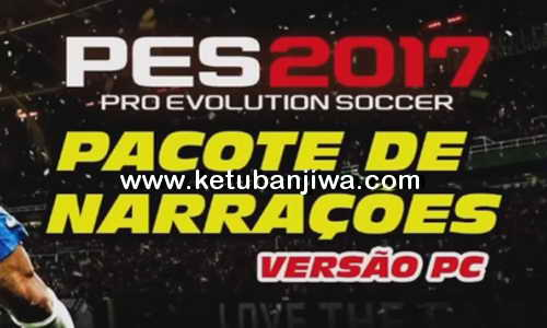 PES 2017 Brazilian Commentary Pack For PC Ketuban Jiwa