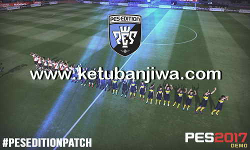 PES 2017 PES Edition Patch For PC Demo Ketuban Jiwa