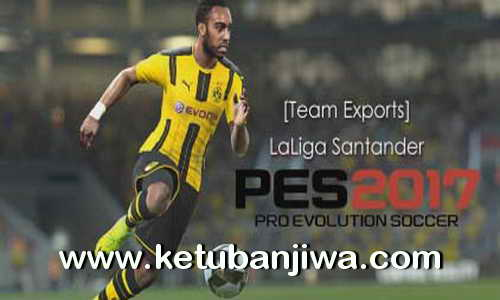 PES 2017 PS3 BLAS - BLES - BLUS LaLiga Santander Team Exports by JeeCkho Ketuban Jiwa