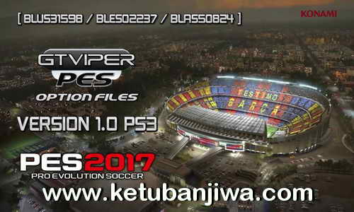 PES 2017 PS3 GtViperPES Option File 1.0 BLES - BLUS - BLAS Ketuban Jiwa