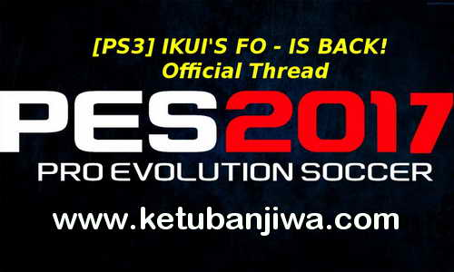 PES 2017 PS3 BLES02237 Ikui Option File Version 01 Ketuban Jiwa