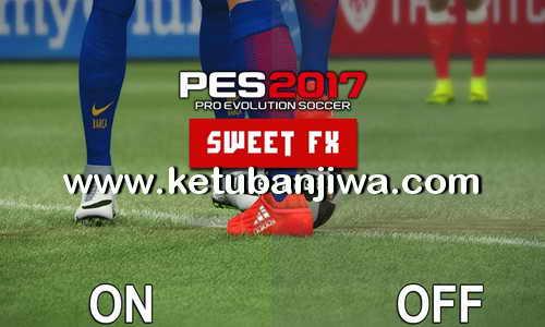 PES 2017 SweetFX Settings by MateusNkc Ketuban Jiwa