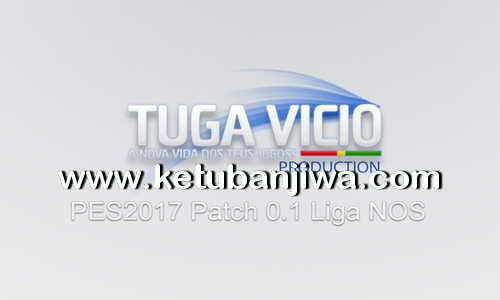 PES 2017 Tuga Vicio Patch 0.1 For PC Liga NOS Ketuban Jiwa