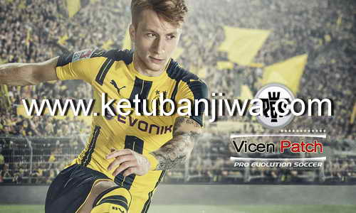 PES 2013 Vicen Patch Update 1.1 Season 2016-2017 Ketuban Jiwa
