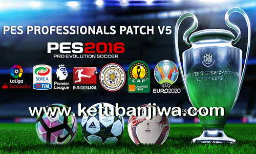 PES 2016 PESProfessionals Patch v5 AIO Single Link Ketuban Jiwa