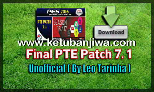PES 2016 Unofficial PTE Patch 7.1 Final Fix by Leo Tarinha Ketuban Jiwa
