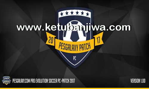 PES 2017 PESGalaxy Patch 1.00 AIO Single Link Ketuban Jiwa