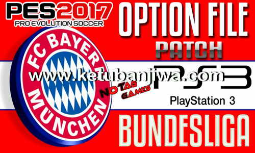PES 2017 PS3 Option File Update Bundesliga For BLES - BLUS by Notag Games Ketuban Jiwa