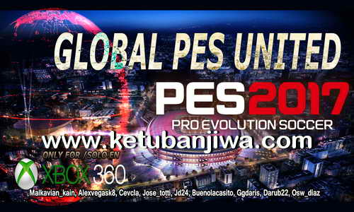 PES 2017 XBOX 360 Global PES United v2.1 Patch Fix Ketuban Jiwa
