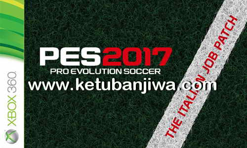 PES 2017 XBOX 360 The Italian Job T.I.J Patch v2 Fix Update Ketuban Jiwa