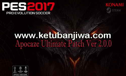 PES 2017 Apocaze Ultimate Patch v2.0.0 All In One For PC Ketuban Jiwa