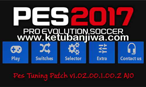 PES 2017 PES Tuning Patch 1.02.00.1.00.2 AIO Ketuban Jiwa