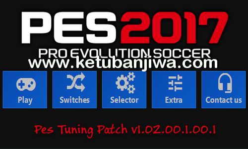 PES 2017 PES Tuning Patch v1.02.00.1.00.1 Ketuban Jiwa