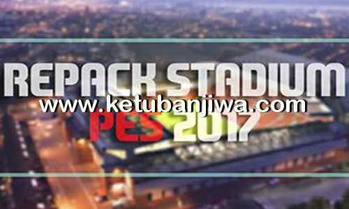 PES 2017 Stadiums Repack Single Link by Donyavia Ketuban Jiwa