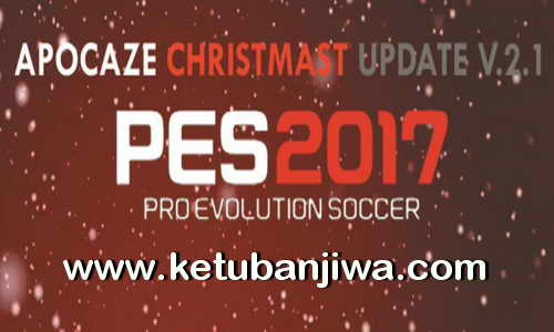 PES 2017 Apocaze Ultimate Patch v2.1.0 Update Christmast Ketuban Jiwa