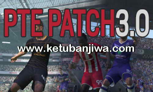 PES 2017 PTE Patch 3.0 Single Link AIO Ketuban Jiwa