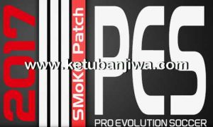 PES 2017 SMoKE Patch 9.2.1 Critical Update Ketuban Jiwa