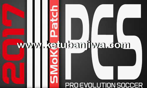 PES 2017 SMoKE Patch 9.2.2 Update Single Link Ketuban Jiwa