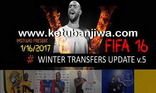 FIFA 16 Winter Transfer Update 16 January 2017 v5 by IMstudio Ketuban Jiwa