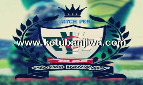 PES 2013 Chi Cho Patch 7.0 Season 2016-2017 Ketuban Jiwa