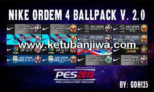 PES 2013 Nike Ordem 4 Ballpack v2.0 by Goh125 Ketuban Jiwa