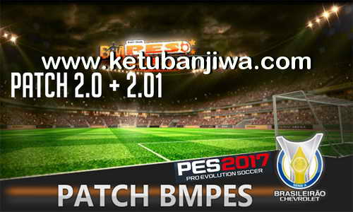 PES 2017 BMPES Patch 2.0 + 2.01 With Serial Ketuban Jiwa