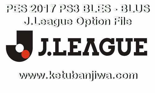 PES 2017 PS3 BLUS - BLES J.League J1 Option File Ketuban Jiwa