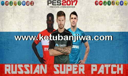 PES 2017 Russian Super Patch RSP v1.5 Ketuban Jiwa