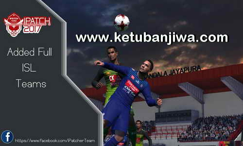 PES 2017 iPatch v1 Full ISL Teams Ketuban Jiwa