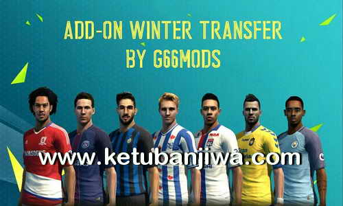 PES 2013 PESEdit 6.0 Addon Winter Transfer 2017 by G66Mods Ketuban Jiwa