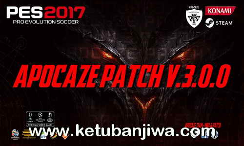 PES 2017 Apocaze Ultimate Patch v.3.0.0 AIO Ketuban Jiwa
