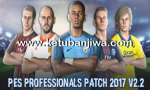 PES 2017 PES Professionals Patch 2.2 + Fix Update Ketuban Jiwa