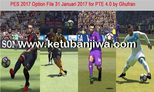 PES 2017 PTE Patch 4.0 Full Option File 31 January 2017 by Ghufran Ketuban Jiwa