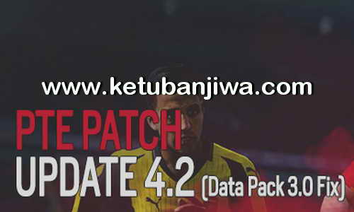 PES 2017 PTE Patch 4.2 Update Fix DLC 3.0 Ketuban Jiwa