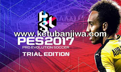 PES 2017 Trial Edition Patch v1.0 by Egor_7 Ketuban Jiwa