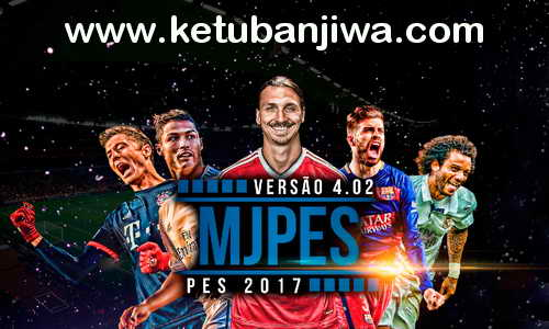Download PES 2017 MjPES Patch v4.03 Update Ketuban Jiwa