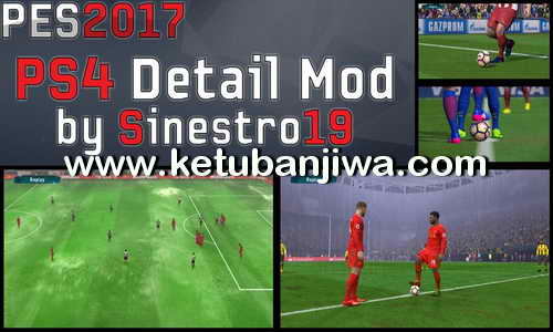 PES 2017 PS4 Detail Mod For PC by Sinestro19 Ketuban Jiwa