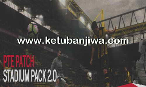 Download PES 2017 PTE Patch Stadium Pack 2.0 Single Link Ketuban Jiwa