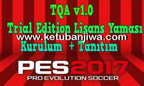PES 2017 TQA Trial Edition My Club License Patch v1.0 Ketuban Jiwa