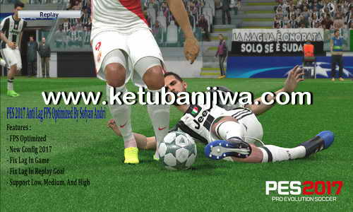 PES 2017 Anti Lag FPS Optimized by Sofyan Andri Ketuban Jiwa