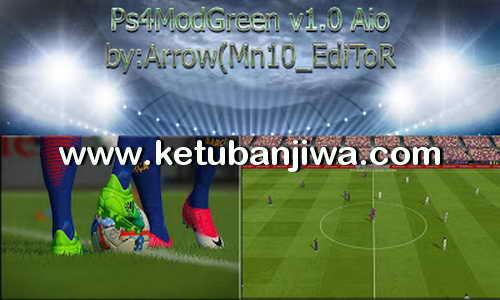 PES 2017 PS4ModGreen v1.0 AIO by Arrow (Mn10_EdiToR) Ketuban Jiwa