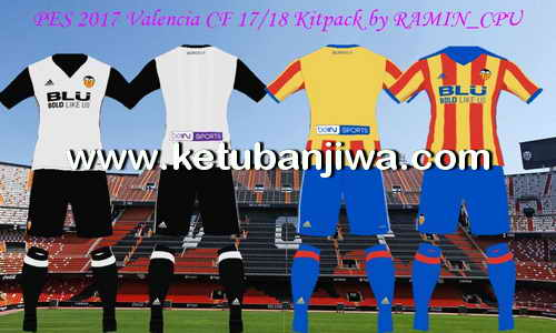 Download PES 2017 Valencia CF Kitpack 2017-18 by Ramin_CPU Ketuban Jiwa