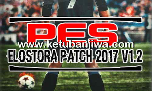 PES 2013 Elostora Patch v1.2 Update 13 June 2017 Ketuban Jiwa
