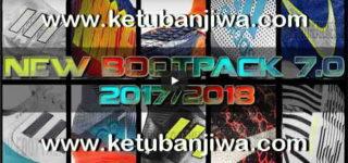 PES 2013 New Bootpack v7.0 HD Season 2017-18 by DaViDBrAz Ketuban Jiwa