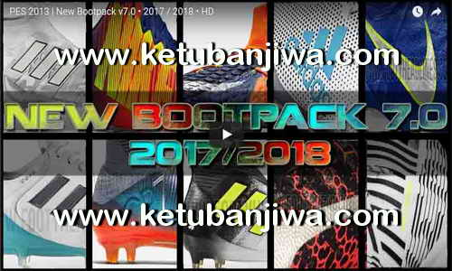 PES 2013 New Bootpack v7.0 HD Season 2017-18 by DaViDBrAz Ketuban Jiwa